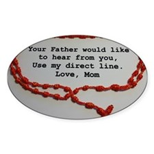 Direct Line to Father, Love Mom Decal