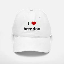 I Love brendon Baseball Baseball Cap