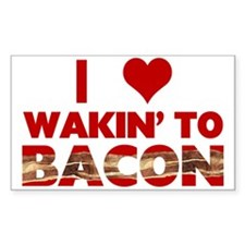 I Love Wakin' To Bacon Decal