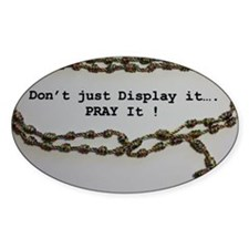 Don't just Display it, Pray it! Decal