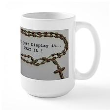 Don't just Display it, Pray it! Mugs