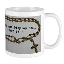 Don't just Display it, Pray it! Mugs