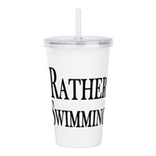 Rather Be Swimming Acrylic Double-wall Tumbler