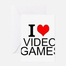 I Love Video Games Greeting Cards