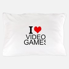 I Love Video Games Pillow Case
