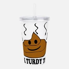 Talk Turdy To Me Acrylic Double-wall Tumbler
