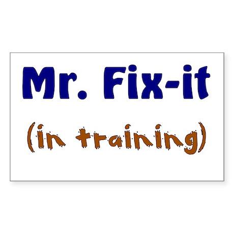 Mr. Fix It In Training Rectangle Sticker
