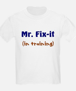 Mr. Fix It In Training T-Shirt