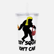 Sassy Squatch Don't Care Acrylic Double-wall Tumbl