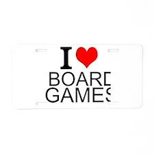 I Love Board Games Aluminum License Plate