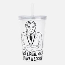 Not A Real Doctor Acrylic Double-wall Tumbler
