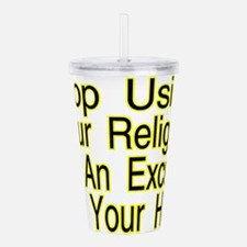 Stop Using Religion Acrylic Double-wall Tumbler