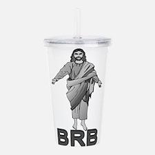 Jesus Will Be Right Back Acrylic Double-wall Tumbl