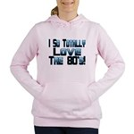 Love The 80's Women's Hooded Sweatshirt