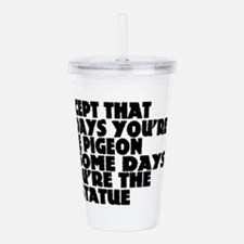Pigeon Or Statue Acrylic Double-wall Tumbler