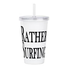 Rather Be Surfing Acrylic Double-wall Tumbler
