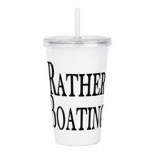 Rather Be Boating Acrylic Double-wall Tumbler