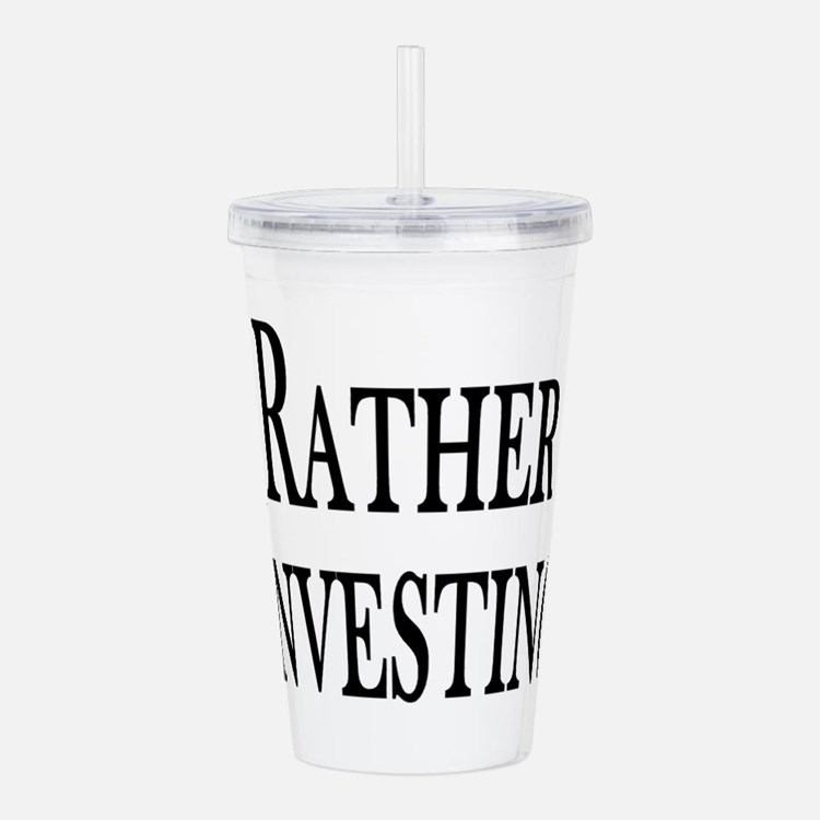 Rather Be Investing Acrylic Double-wall Tumbler