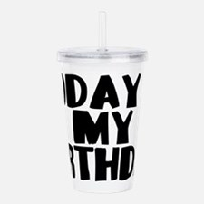 Birthday Today Acrylic Double-wall Tumbler