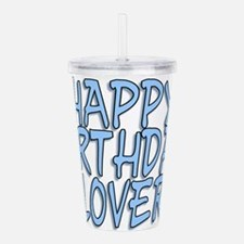 Happy Birthday Lover Acrylic Double-wall Tumbler