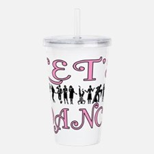 Let's Dance Acrylic Double-wall Tumbler