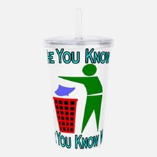 You Know Where Acrylic Double-wall Tumbler