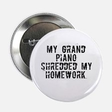 "My Grand Piano Shredded My Ho 2.25"" Button (100 pa"
