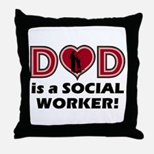 Dad is a SOCIAL WORKER Throw Pillow