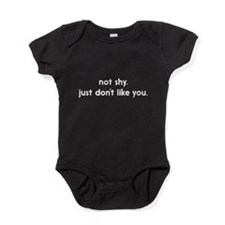 not shy. just don't like you. Baby Bodysuit