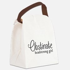 Obstinate headstrong girl Canvas Lunch Bag