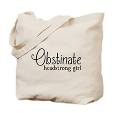Obstinate headstrong girl Tote Bag