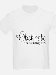 Obstinate headstrong girl T-Shirt