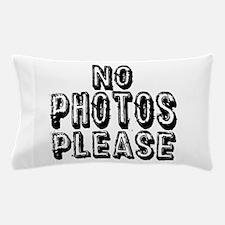 No Photos Please. Pillow Case