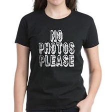 NO PHOTOS PLEASE. T-Shirt