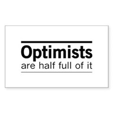Optimists are half full of it Decal