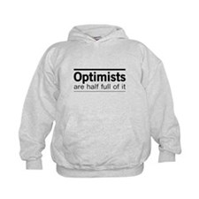 Optimists are half full of it Hoodie