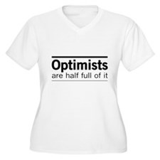Optimists are half full of it Plus Size T-Shirt
