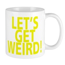 LET'S GET WEIRD! Mugs