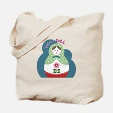 Youre A Doll Tote Bag