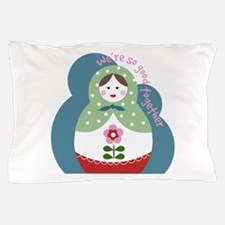 So Good Together Pillow Case