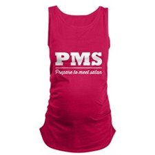 PMS Prepare to meet Satan Maternity Tank Top