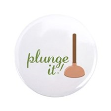 "Plunge It! 3.5"" Button (100 pack)"
