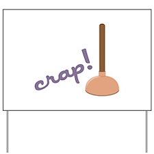 Crap! Yard Sign
