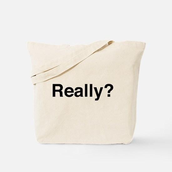 Really? Tote Bag