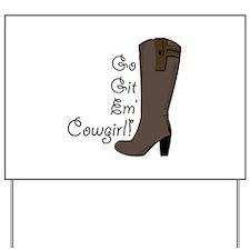 Go Get Em Cowgirl Yard Sign