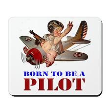 BORN TO BE A PILOT Mousepad