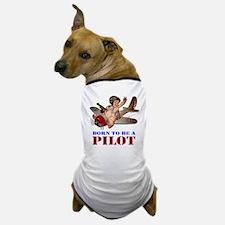 BORN TO BE A PILOT Dog T-Shirt