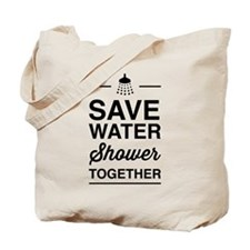 Save Water Shower Together Tote Bag