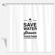 Save Water Shower Together Shower Curtain