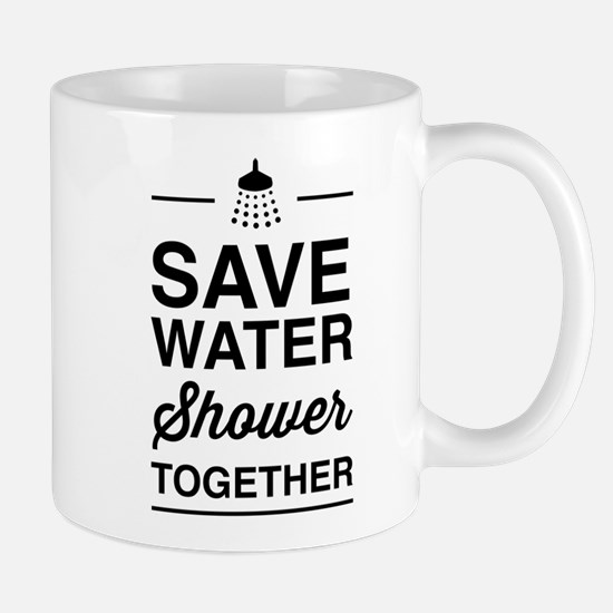 Save Water Shower Together Mugs